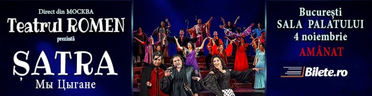 bilete Teatru Romen din Moscova prezinta Satra - Noi Tiganii