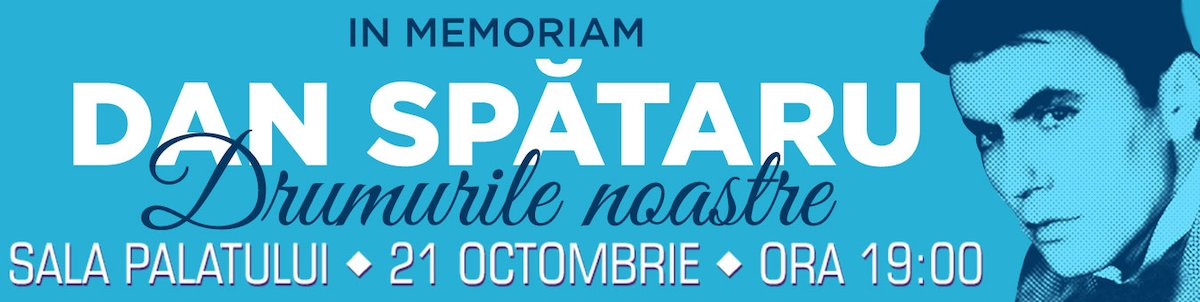 Spectacol Extraordinar In Memoriam DAN SPATARU – Drumurile noastre