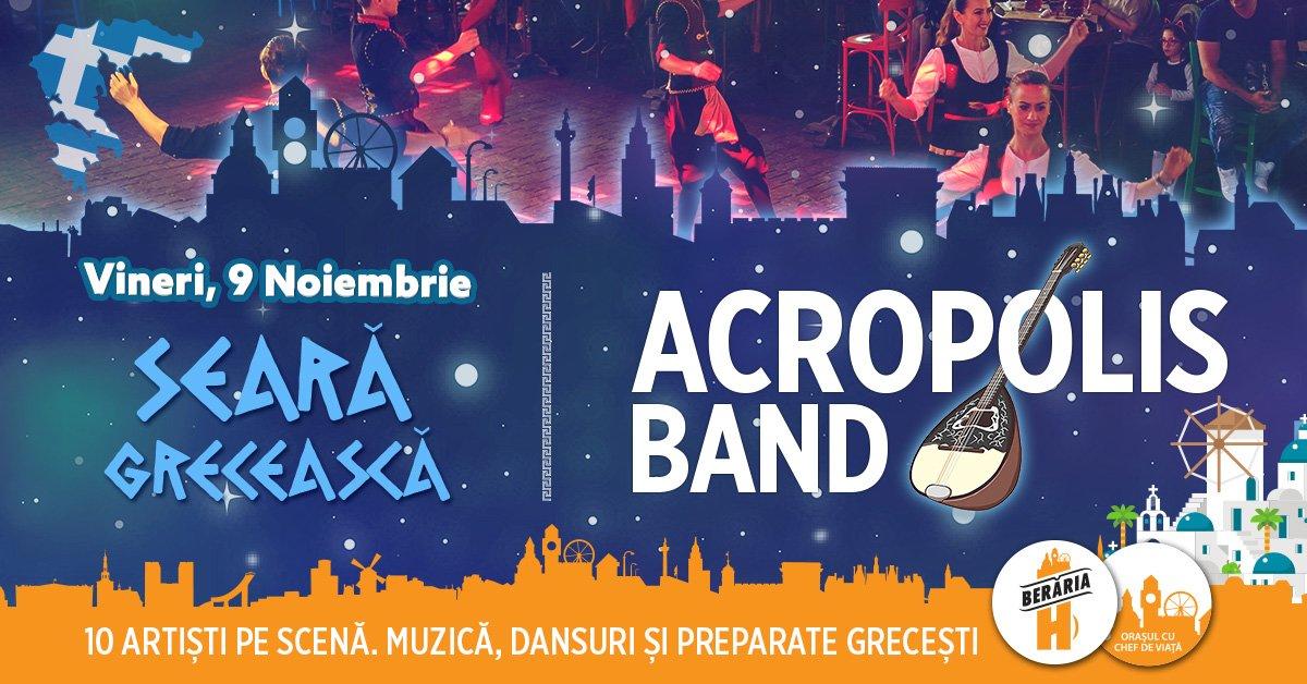 Seara Greceasca: Acropolis Band la Beraria H