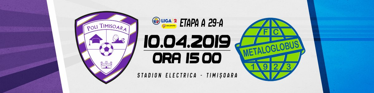 Poli Timisoara - FC Metaloglobus Bucuresti