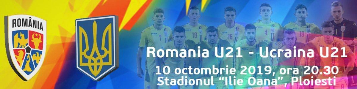 bilete Romania U21 - Ucraina U21 - Calificare Campionatul European