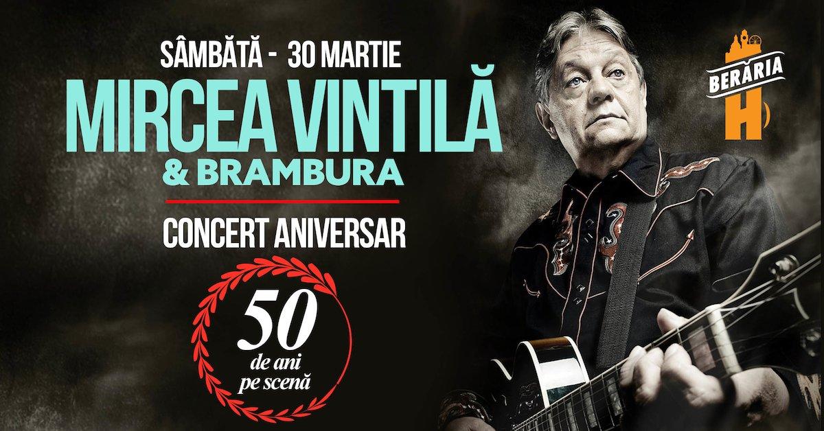 bilete Mircea Vintilă & Brambura // Aniversar // 50 de ani pe scenă
