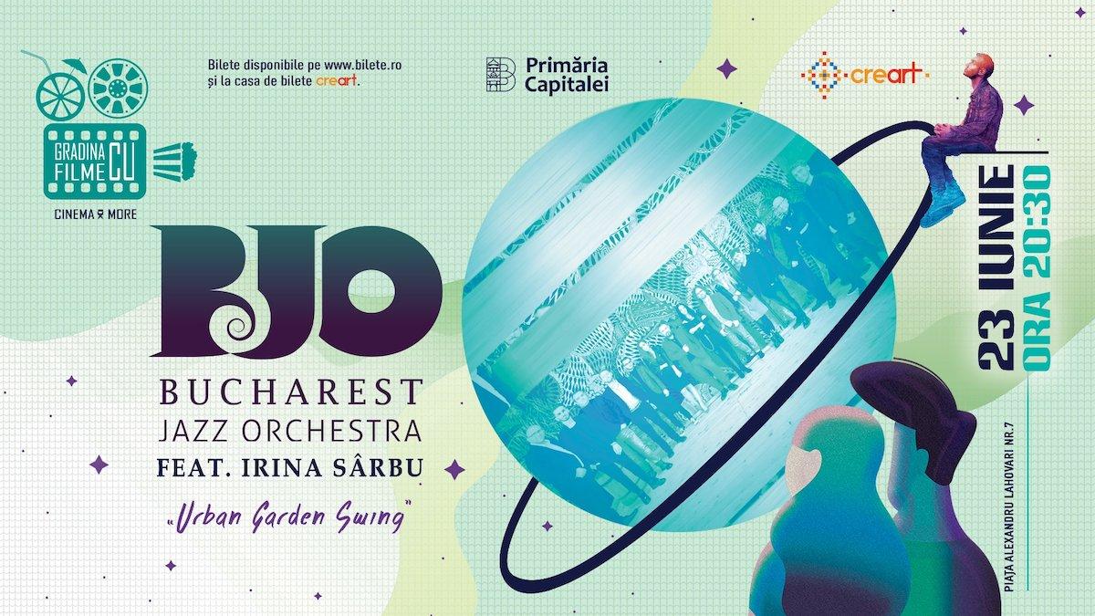 bilete Concert Bucharest Jazz Orchestra feat. Irina Sârbu - Urban Garden Swing la Gradina cu Filme