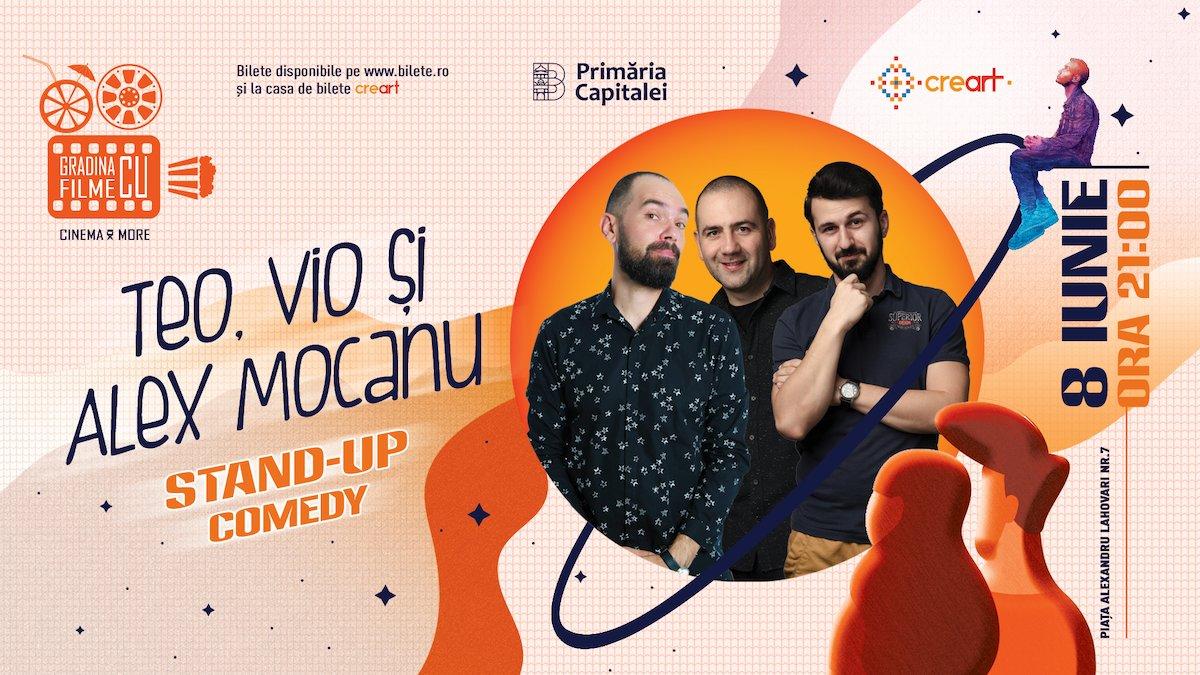 bilete Stand Up Comedy cu Teo, Vio și Alex Mocanu la Gradina cu Filme