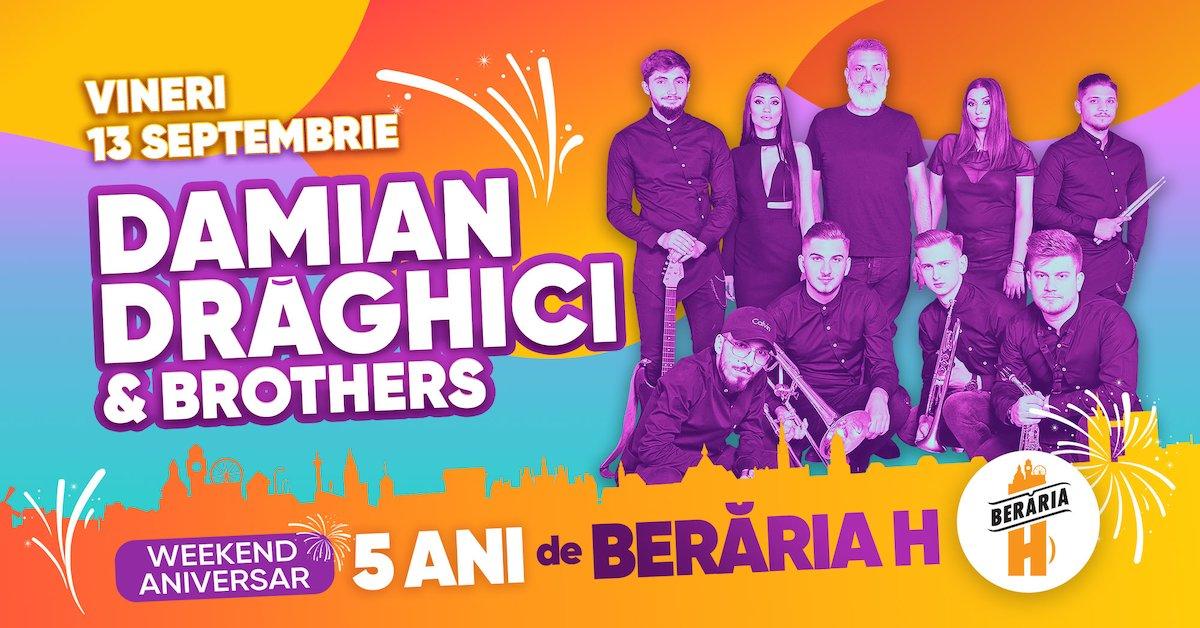 Concert Damian Draghici & Brothers la Beraria H