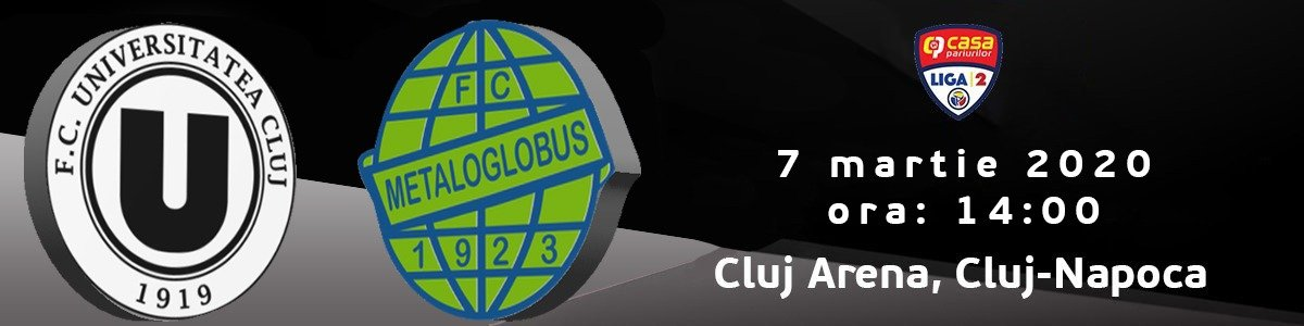 bilete FC Universitatea Cluj v FC Metaloglobus Bucuresti