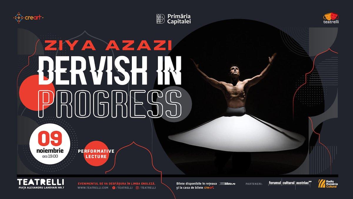 bilete Ziya Azazi: Performative Lecture - Dervish in Progress