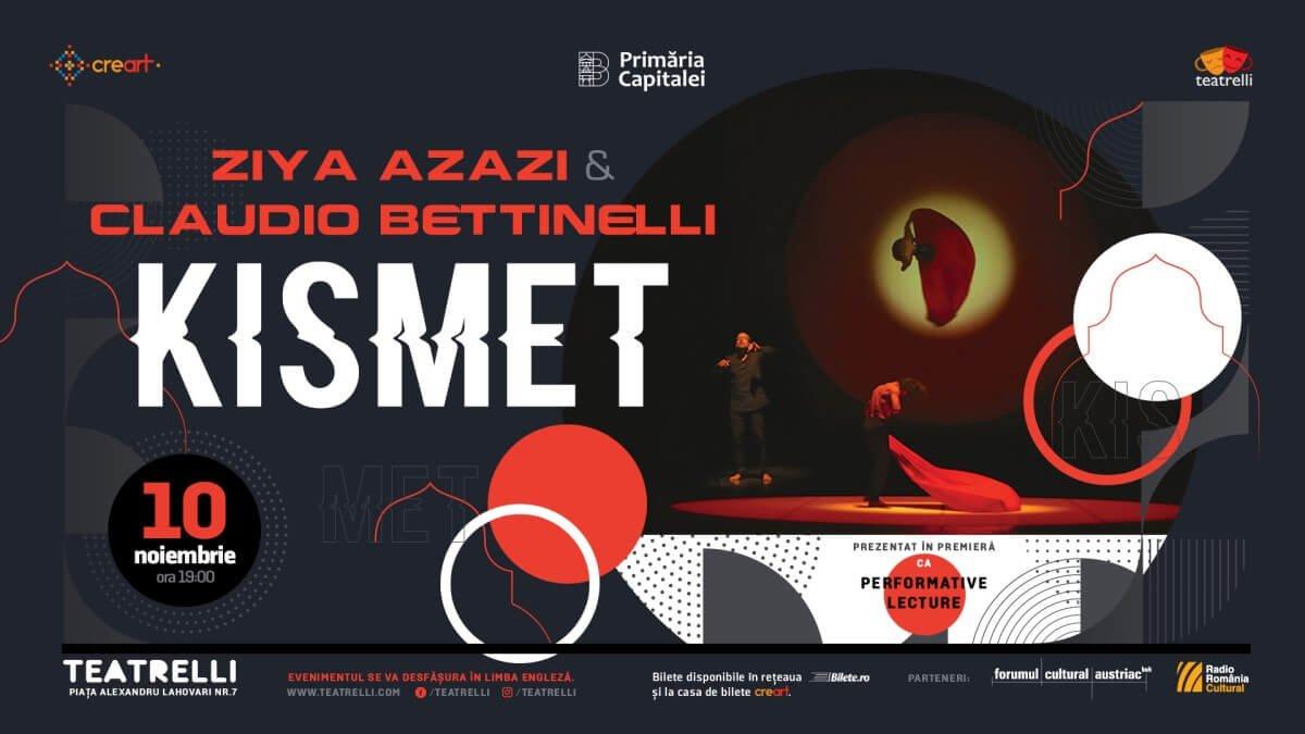 bilete Ziya Azazi & Claudio Bettinelli: Performative Lecture - Kismet