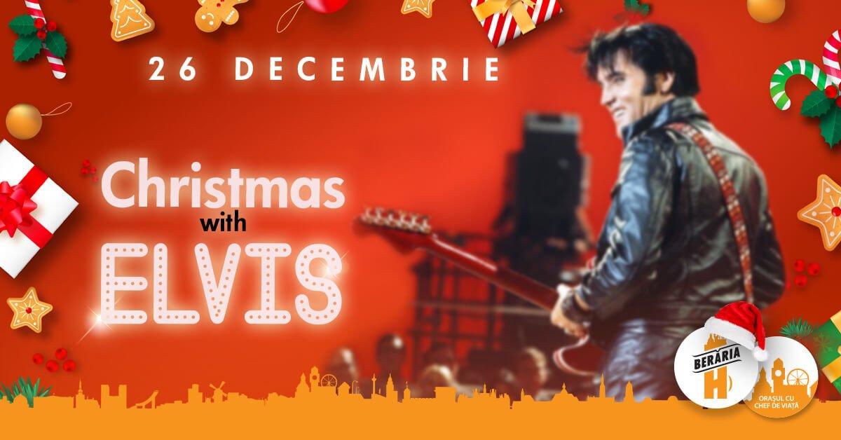bilete Chistmas with Elvis la Beraria H