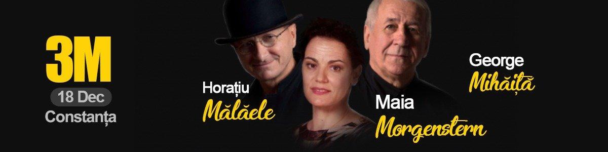 bilete 3M - Morgenstern, Malaele, Mihaita