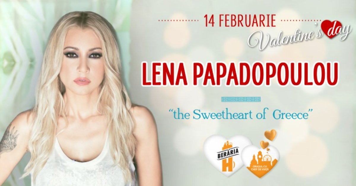 bilete Lena Papadopoulou - The Sweetheart of Greece - Valentine's Day