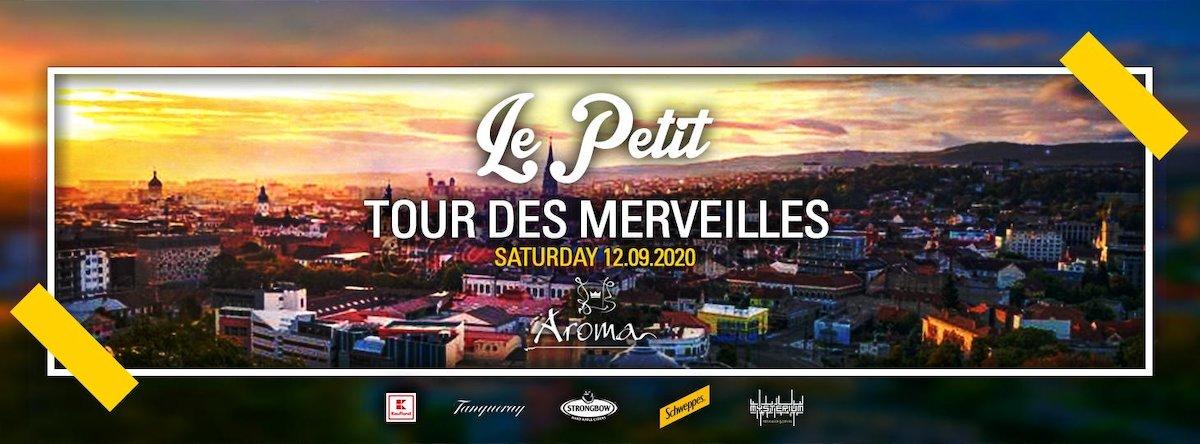 bilete Le Petit - Tour Des Merveilles - Aroma Cluj