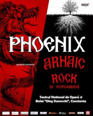 Concert Phoenix - Arhaic Rock