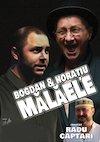 Bogdan& Horatiu Malaele