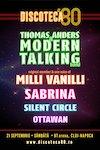 bilete DISCOTECA '80 – THOMAS ANDERS & MODERN TALKING, MILLI VANILLI, SABRINA, SILENT CIRCLE, OTTAWAN