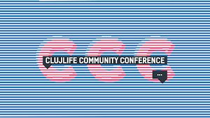 ClujLife Community Conference a 5-a editie