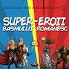 Super-eroii basmului romanesc