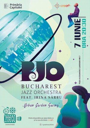 Concert Bucharest Jazz Orchestra feat. Irina Sârbu - Urban Garden Swing la Gradina cu Filme