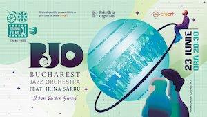 Bilete la  Concert Bucharest Jazz Orchestra feat. Irina Sârbu - Urban Garden Swing la Gradina cu Filme
