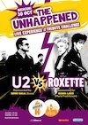 bilete The Unhappened U2 vs.Roxette