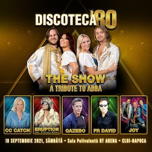 DISCOTECA '80 – The SHOW–a tribute to ABBA, CC CATCH, ERUPTION, GAZEBO, FR DAVID, JOY