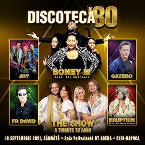 DISCOTECA '80 - BONEY M, The show–a tribute to ABBA, GAZEBO, JOY, FR DAVID, ERUPTION
