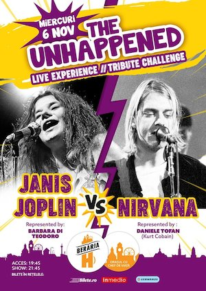 Bilete la  The Unhappened Janis Joplin vs Nirvana la Beraria H