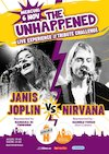 bilete The Unhappened Janis Joplin vs Nirvana la Beraria H