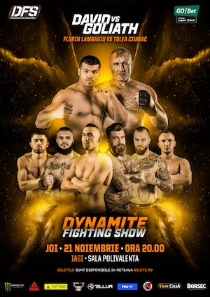 Bilete la  Dynamite Fighting Show - David vs Goliat