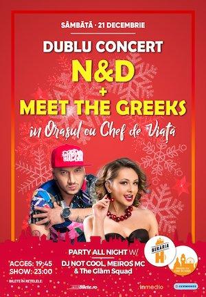 N&D + Meet The Greeks - Dublu Concert