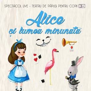 Alice si Lumea minunata la Clubul Taranului - La Mama