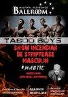 bilete Taboo Boys - La Ballroom Militari Residence