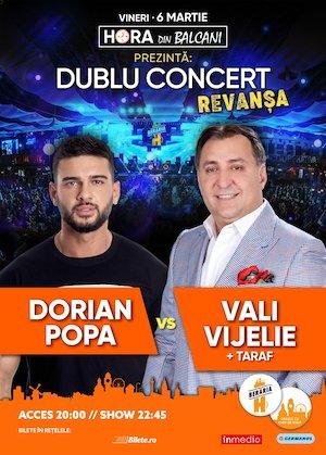 Dublu Concert: Dorian Popa vs. Vali Vijelie