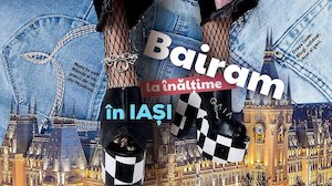 Bilete la  Bairam la inaltime in Iasi