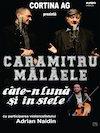 bilete Caramitru - Malaele, cate-n luna si in stele