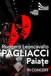 bilete În concert: Paiațe de Ruggero Leoncavallo