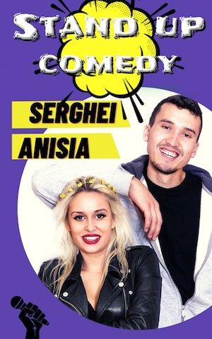 Stand up comedy cu Sergei si Anisia