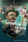 bilete Aventuri cu Dl. Goe