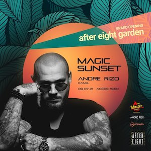 Andre Rizo \ Grand Opening \ After Eight Garden
