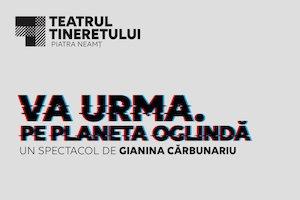 Bilete la  VA URMA. Pe Planeta Oglindă