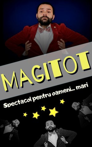 Magitot - Spectacol pentru oameni mari