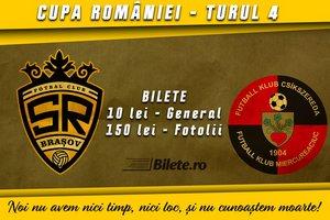 Bilete la  SR Brasov - AFK Csikszereda, Cupa Romaniei, Turul 4