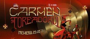 Bilete la  Carmen si Toreadorul